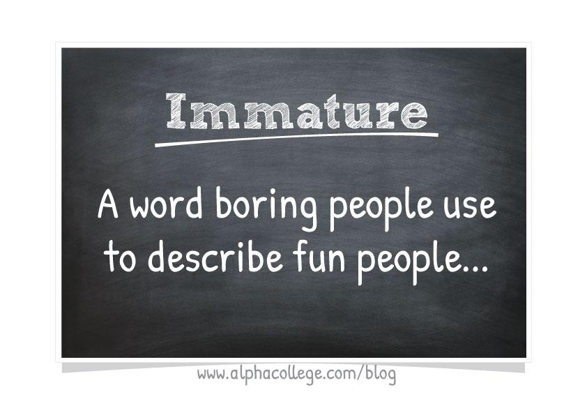 Word Of The Day Immature  Alpha College Of English-2841