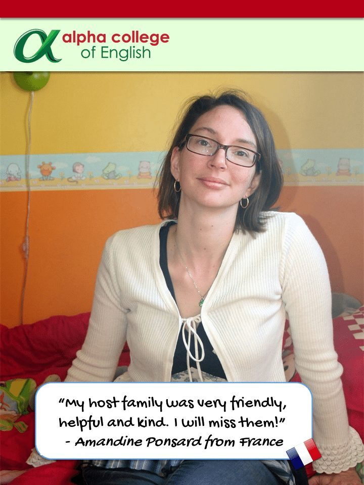 """""""My host family was very friendly, helpful and kind. I will miss them!""""  - Amandine Ponsard from France"""