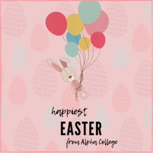Easter bunny with balloons and 'Happiest Easter from Alpha College' message.